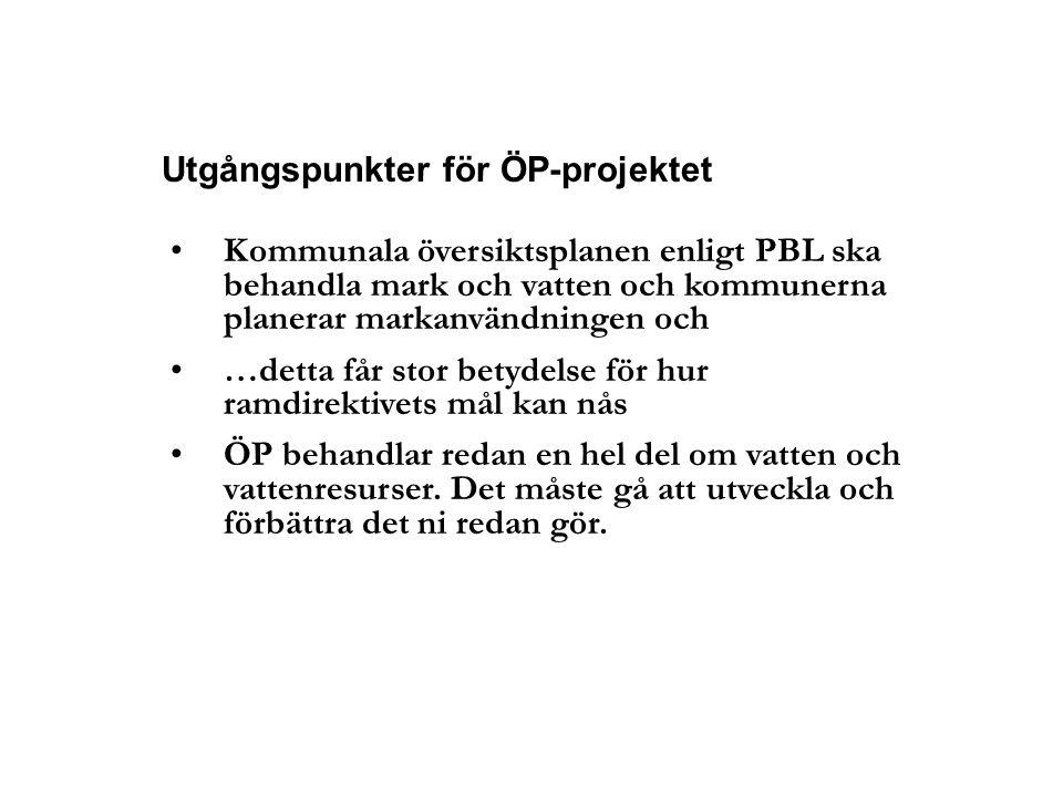 Utgångspunkter för ÖP-projektet Kommunala översiktsplanen enligt PBL ska behandla mark och vatten och kommunerna planerar markanvändningen och …detta