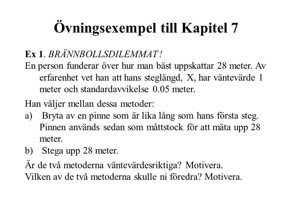 Övningsexempel till Kapitel 7 Ex 1. BRÄNNBOLLSDILEMMAT .