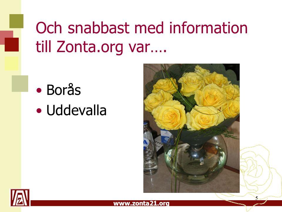 www.zonta21.org 5 Och snabbast med information till Zonta.org var…. Borås Uddevalla