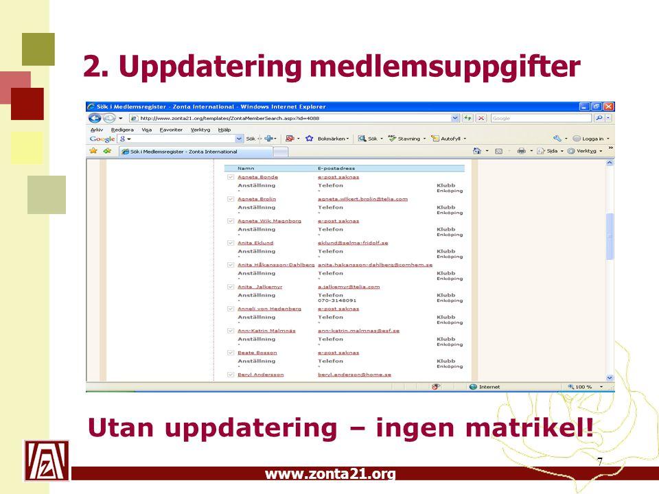 www.zonta21.org 7 2. Uppdatering medlemsuppgifter Utan uppdatering – ingen matrikel!