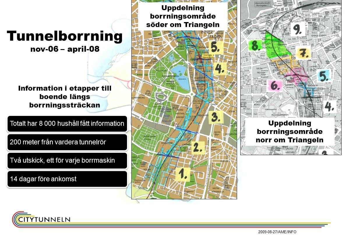 Information i etapper till boende längs borrningssträckan Uppdelning borrningsområde söder om Triangeln Uppdelning borrningsområde norr om Triangeln Tunnelborrning nov-06 – april-08