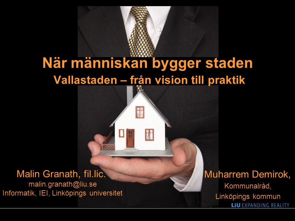 1 När människan bygger staden Vallastaden – från vision till praktik Muharrem Demirok, Kommunalråd, Linköpings kommun Malin Granath, fil.lic. malin.gr