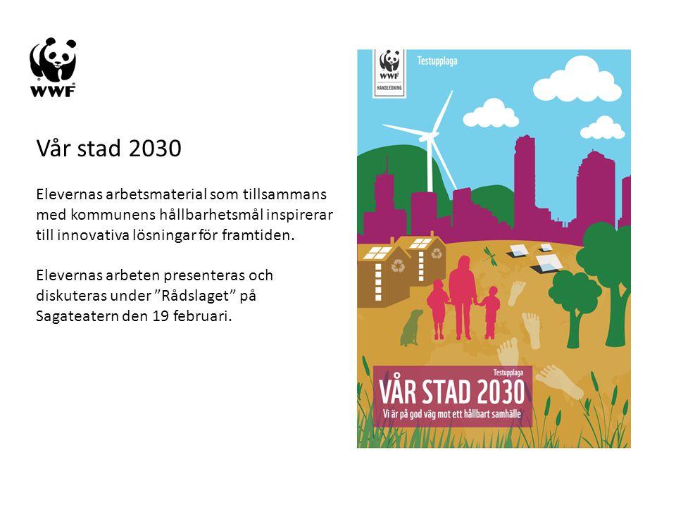 Vår stad 2030 Elevernas arbetsmaterial som tillsammans med kommunens hållbarhetsmål inspirerar till innovativa lösningar för framtiden. Elevernas arbe