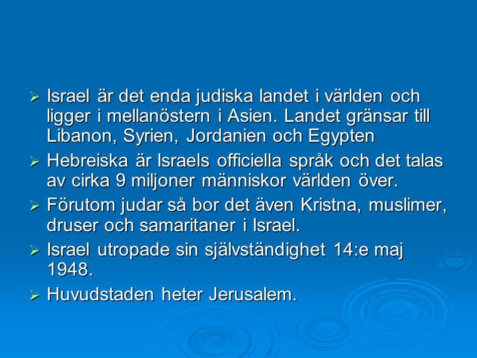  Israel är det enda judiska landet i världen och ligger i mellanöstern i Asien.