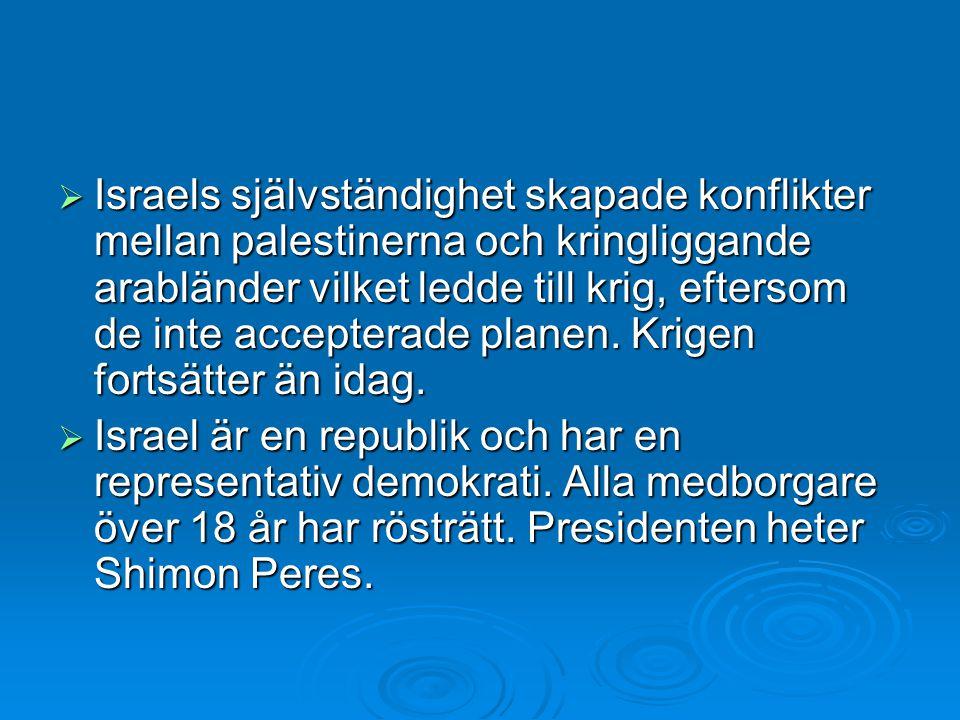  Israels självständighet skapade konflikter mellan palestinerna och kringliggande arabländer vilket ledde till krig, eftersom de inte accepterade planen.