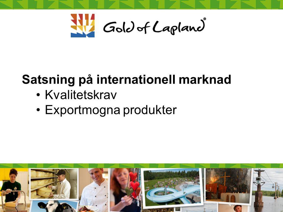 Satsning på internationell marknad Kvalitetskrav Exportmogna produkter