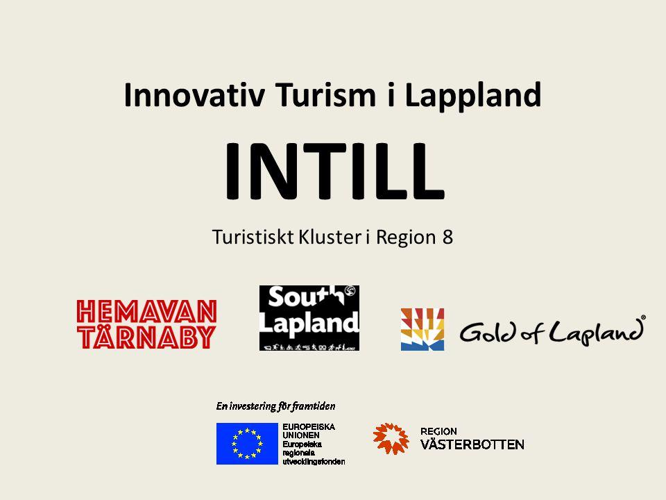 Innovativ Turism i Lappland INTILL Turistiskt Kluster i Region 8