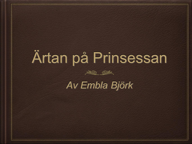 Ärtan på Prinsessan Av Embla Björk