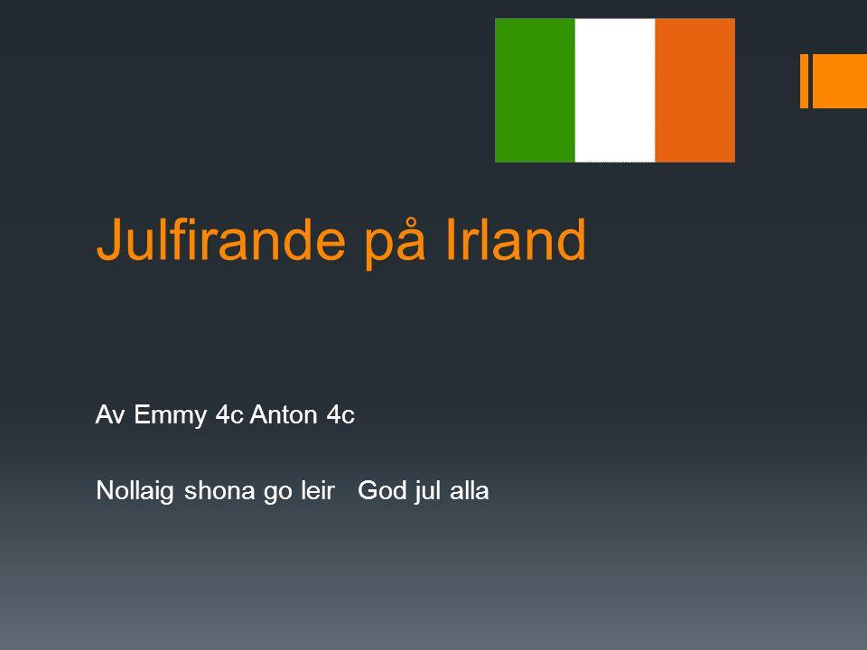 Julfirande på Irland Av Emmy 4c Anton 4c Nollaig shona go leir God jul alla