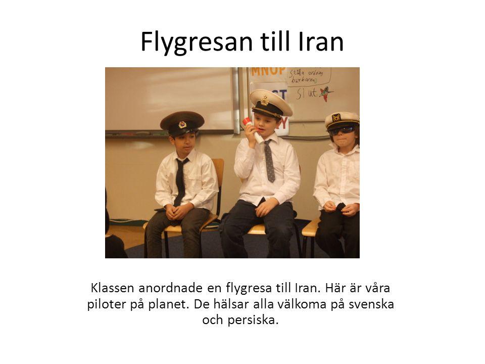Flygresan till Iran Klassen anordnade en flygresa till Iran.