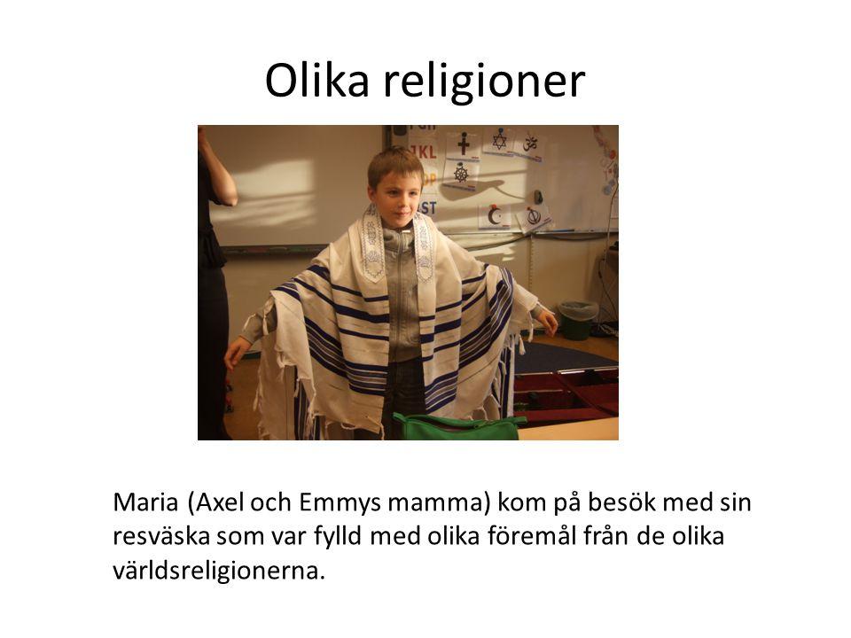 Olika religioner Maria (Axel och Emmys mamma) kom på besök med sin resväska som var fylld med olika föremål från de olika världsreligionerna.