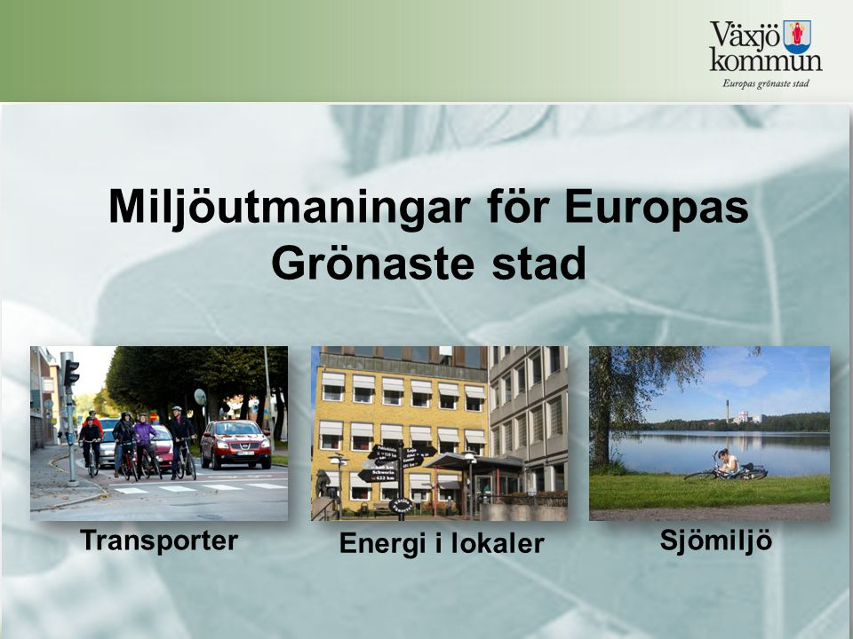 Miljöutmaningar för Europas Grönaste stad Transporter Energi i lokaler Sjömiljö