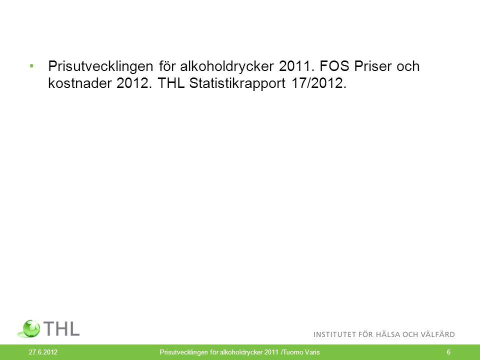 Prisutvecklingen för alkoholdrycker 2011. FOS Priser och kostnader 2012.