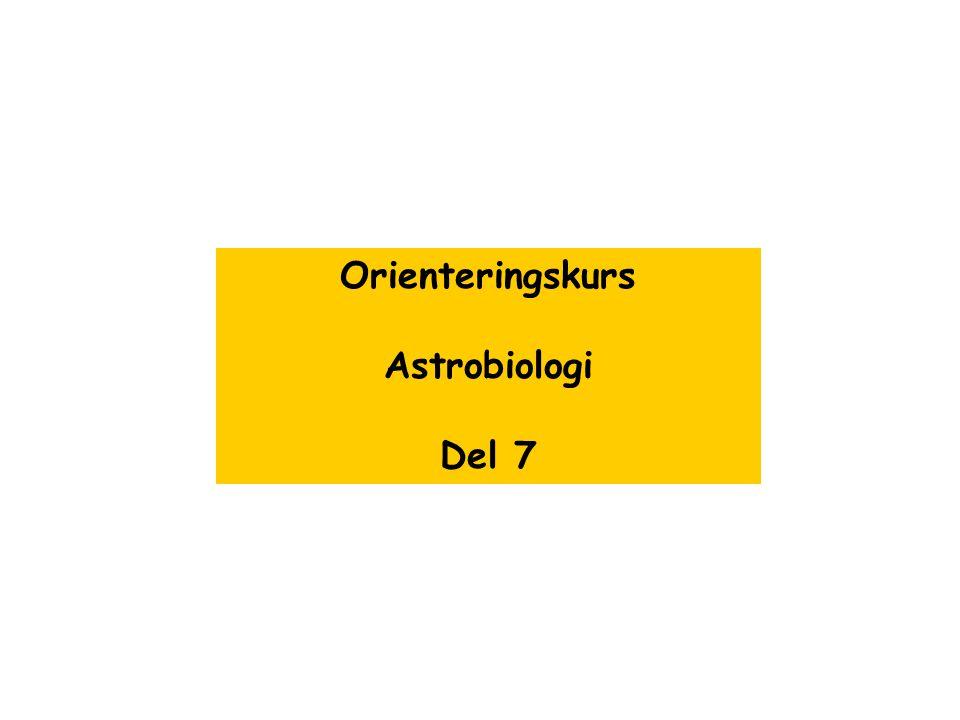 Orienteringskurs Astrobiologi Del 7