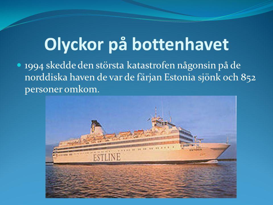 Olyckor på bottenhavet 1994 skedde den största katastrofen någonsin på de norddiska haven de var de färjan Estonia sjönk och 852 personer omkom.