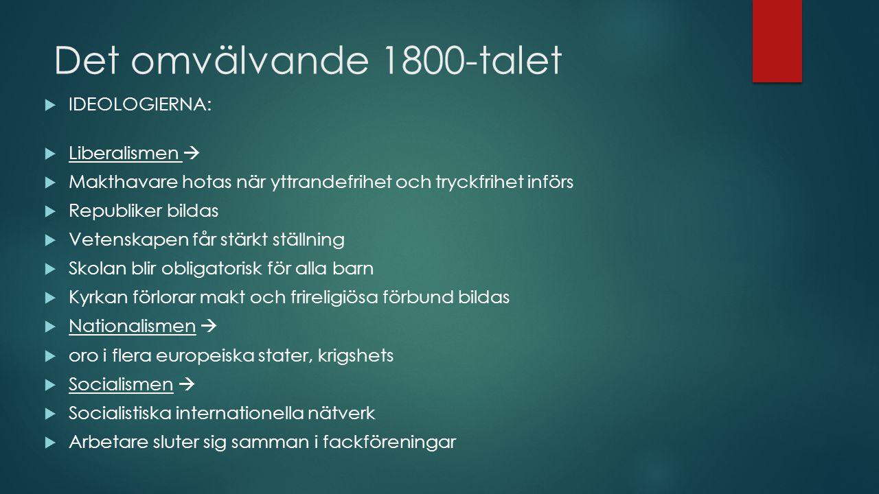 Det omvälvande 1800-talet  TEKNIK OCH FRAMSTEG:  Industrialisering  Telefon och telegraf  Järnvägar – VIKTIGA.