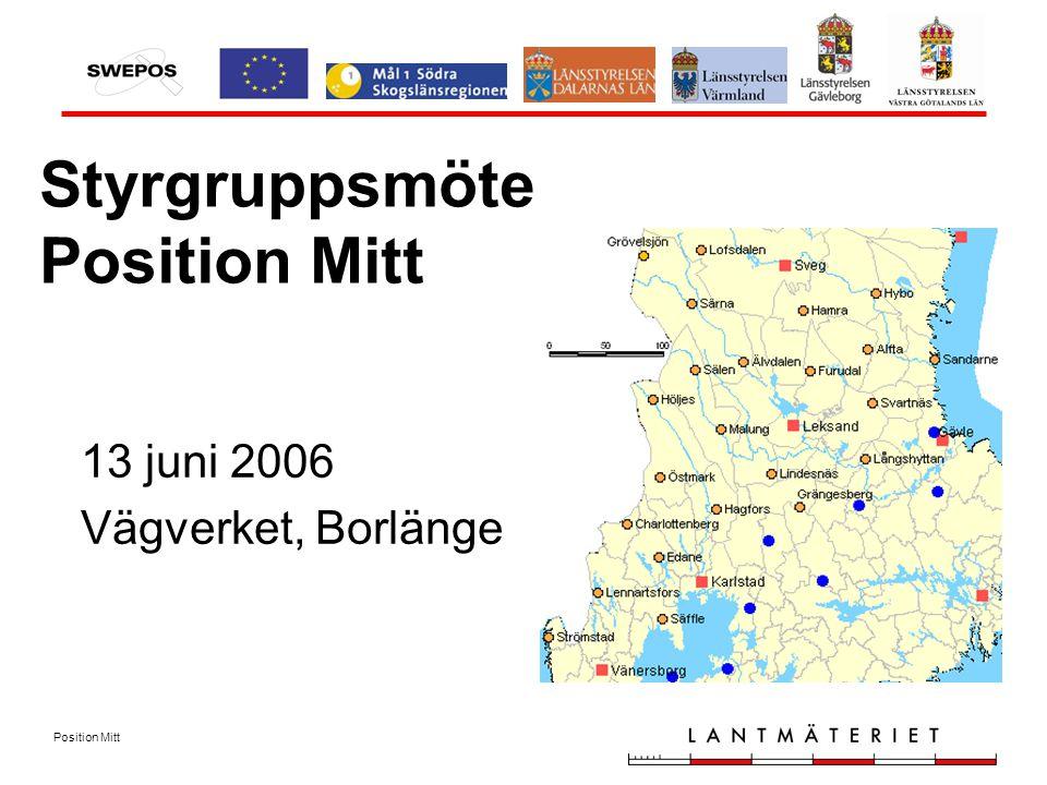 Position Mitt Styrgruppsmöte Position Mitt 13 juni 2006 Vägverket, Borlänge