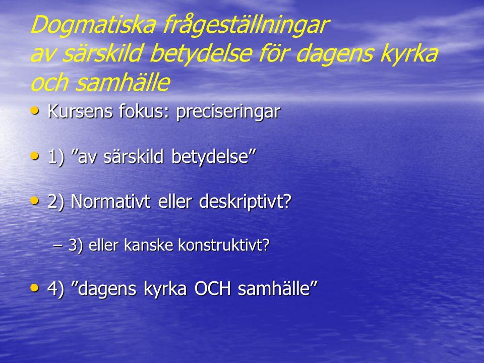 Schema för studier i dogmatik PROJEKT HÄ-period Hermeneutik HÄ-period ÄS-period HÄ-period ÄS-period Dogmatik II Dogmatik I HÄ-period ÄS-period