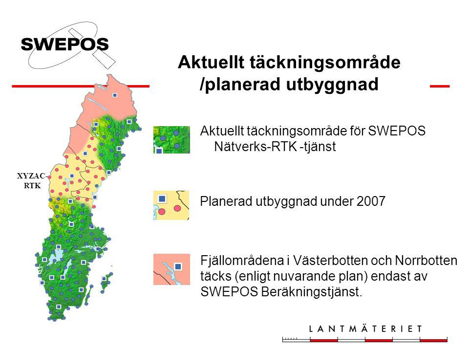 Aktuellt täckningsområde /planerad utbyggnad XYZAC- RTK Fjällområdena i Västerbotten och Norrbotten täcks (enligt nuvarande plan) endast av SWEPOS Beräkningstjänst.