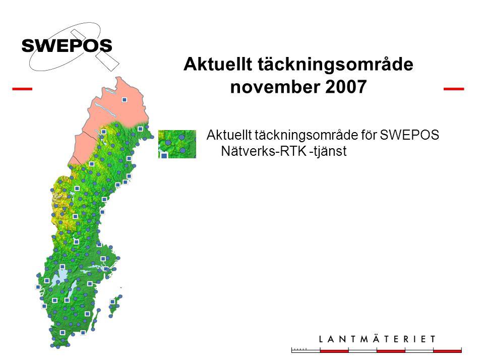 Aktuellt täckningsområde november 2007 Aktuellt täckningsområde för SWEPOS Nätverks-RTK -tjänst