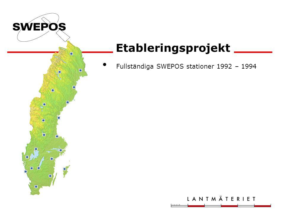 Fullständiga SWEPOS stationer 1992 – 1994 Sthlm-Mäl, SKAN-RTK and Väst-RTK 2002 Etableringsprojekt Position Stockholm- Mälaren SKAN-RTK Väst-RTK