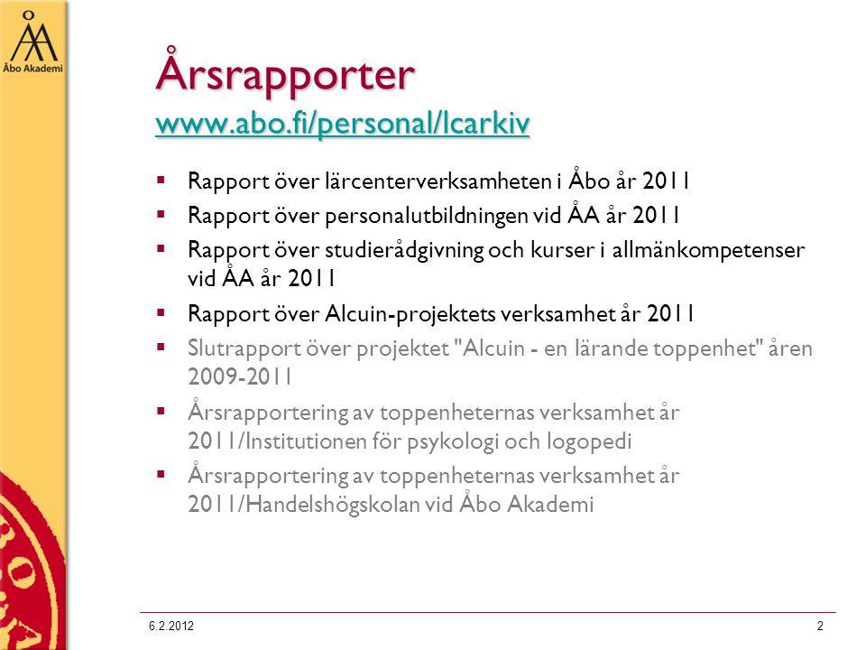 Årsrapporter www.abo.fi/personal/lcarkiv www.abo.fi/personal/lcarkiv  Rapport över lärcenterverksamheten i Åbo år 2011  Rapport över personalutbildn