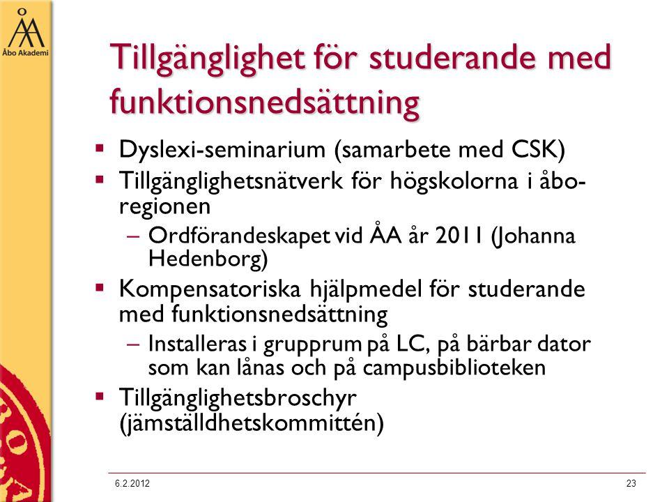 Tillgänglighet för studerande med funktionsnedsättning  Dyslexi-seminarium (samarbete med CSK)  Tillgänglighetsnätverk för högskolorna i åbo- region