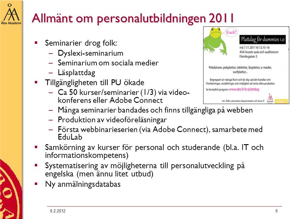Allmänt om personalutbildningen 2011  Seminarier drog folk: –Dyslexi-seminarium –Seminarium om sociala medier –Läsplattdag  Tillgängligheten till PU