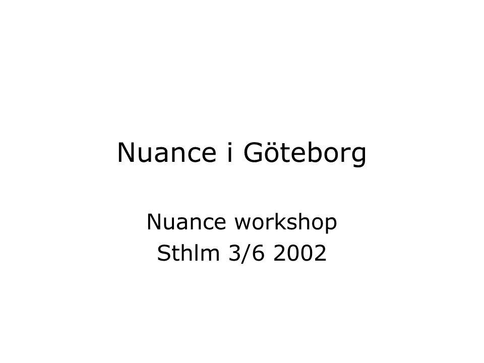 Nuance i Göteborg Nuance workshop Sthlm 3/6 2002