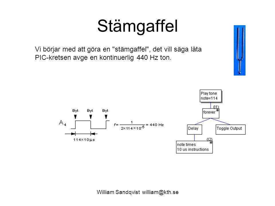 William Sandqvist william@kth.se Stämgaffel Vi börjar med att göra en stämgaffel , det vill säga låta PIC-kretsen avge en kontinuerlig 440 Hz ton.