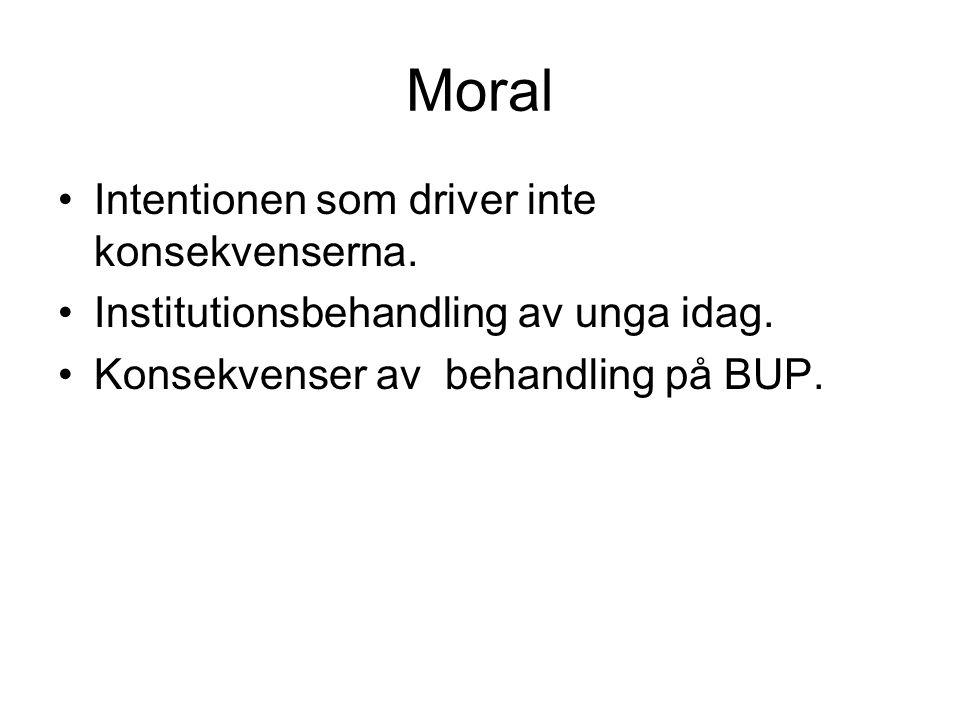 Moral Intentionen som driver inte konsekvenserna. Institutionsbehandling av unga idag.