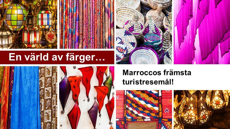 En värld av färger… Marroccos främsta turistresemål!
