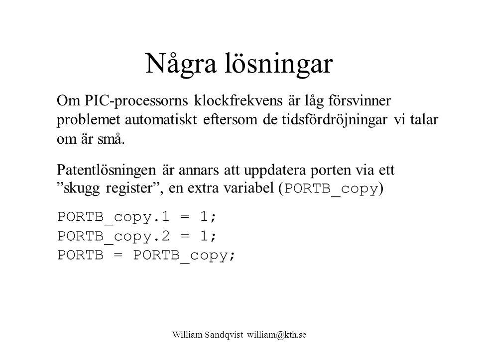 William Sandqvist william@kth.se Några lösningar Om PIC-processorns klockfrekvens är låg försvinner problemet automatiskt eftersom de tidsfördröjningar vi talar om är små.