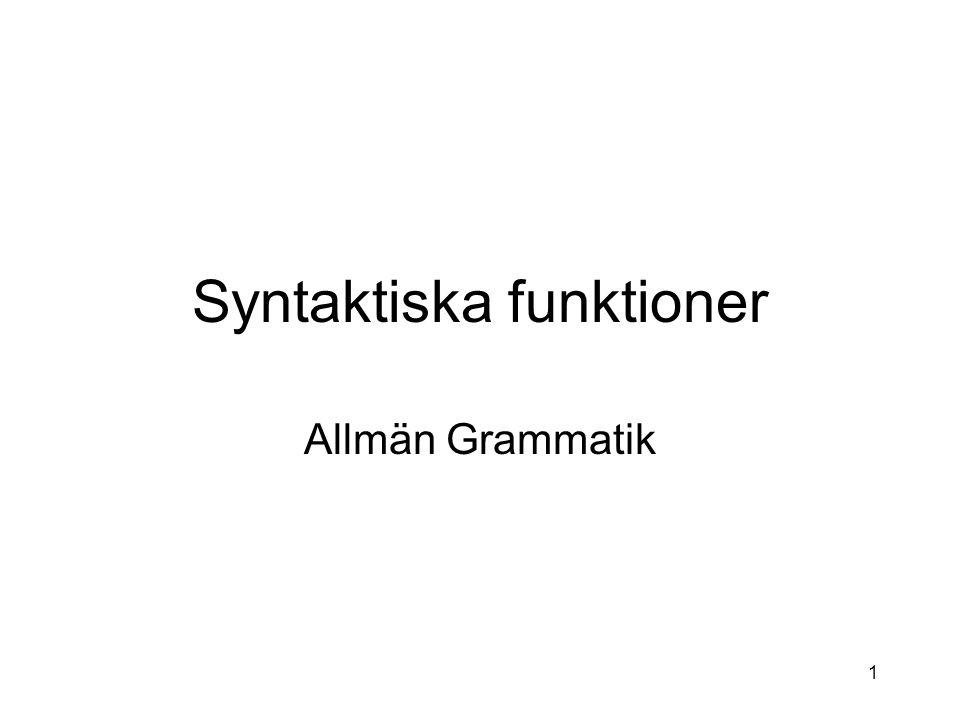 1 Syntaktiska funktioner Allmän Grammatik