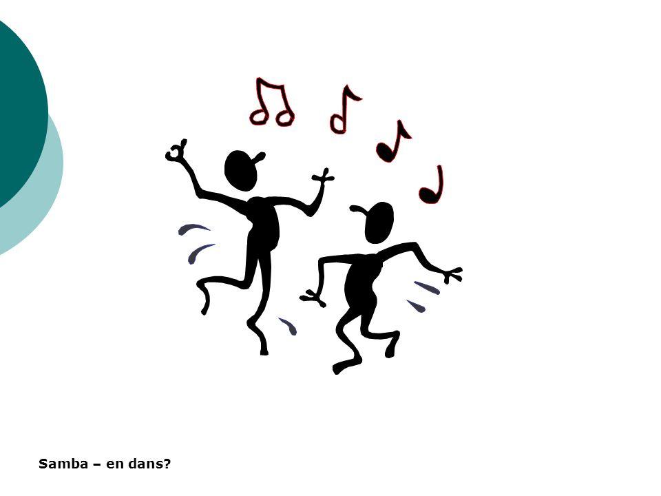 Samba – en dans?