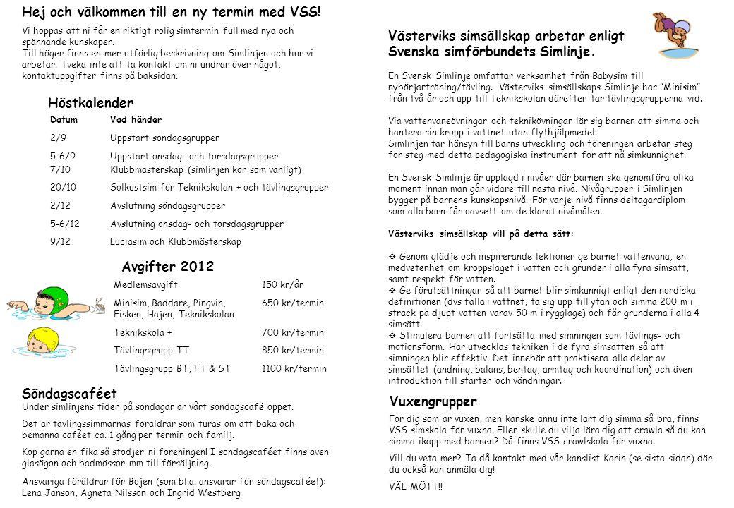 Hej och välkommen till en ny termin med VSS.