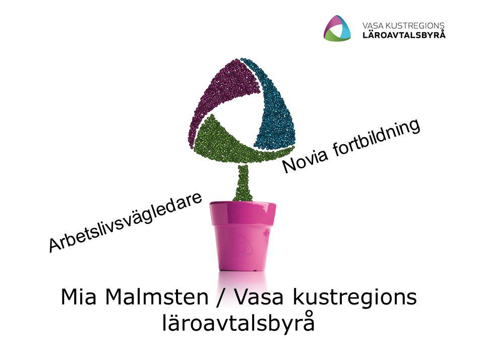 Mia Malmsten / Vasa kustregions läroavtalsbyrå Arbetslivsvägledare Novia fortbildning