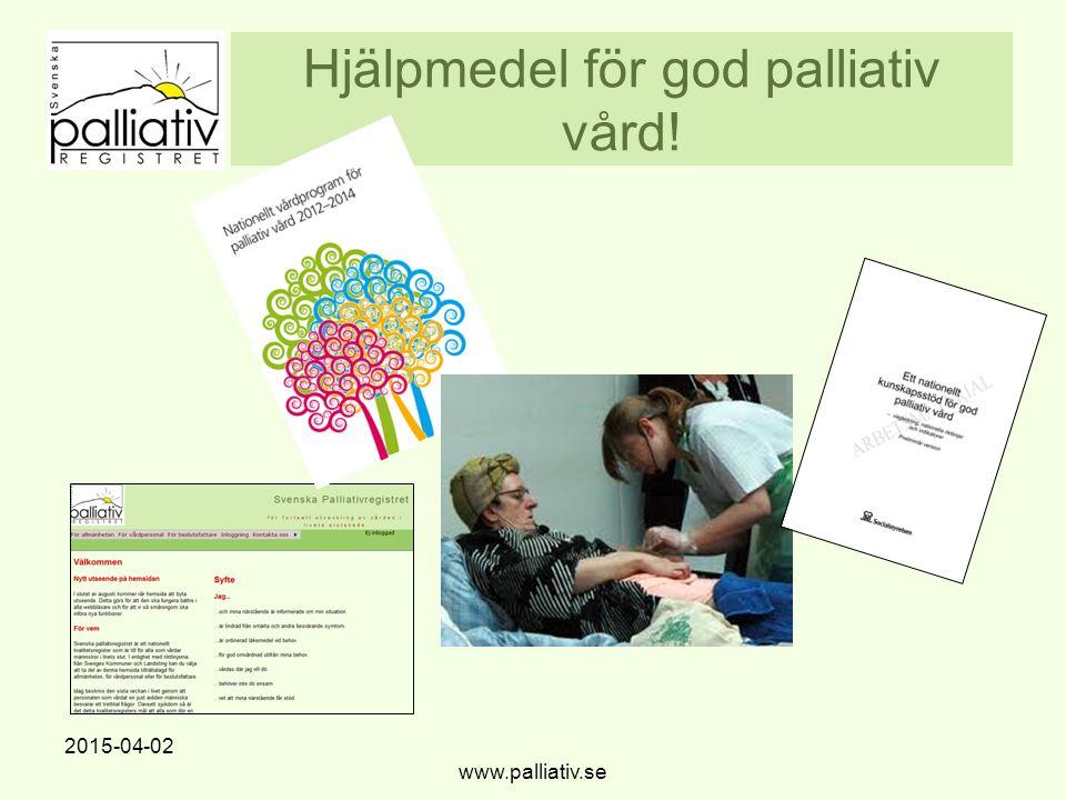 Hjälpmedel för god palliativ vård! 2015-04-02 www.palliativ.se