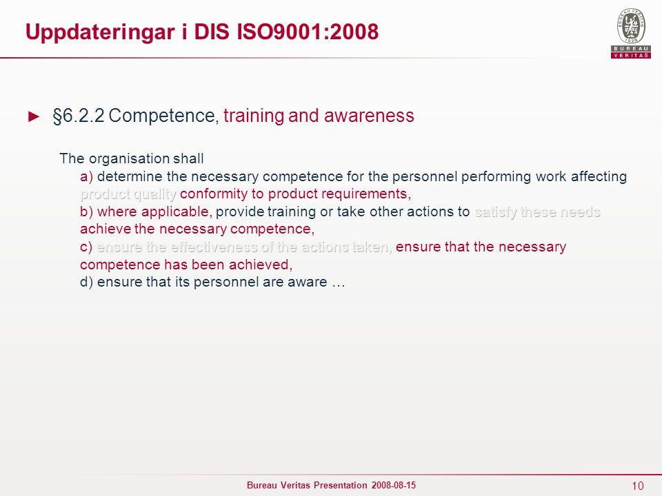 10 Bureau Veritas Presentation 2008-08-15 Uppdateringar i DIS ISO9001:2008