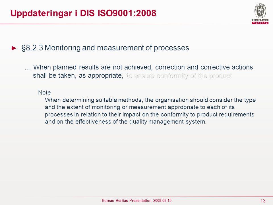 13 Bureau Veritas Presentation 2008-08-15 Uppdateringar i DIS ISO9001:2008