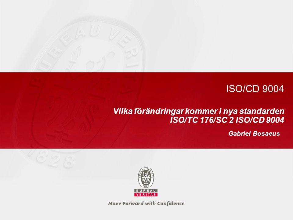 ISO/CD 9004 Vilka förändringar kommer i nya standarden ISO/TC 176/SC 2 ISO/CD 9004 Gabriel Bosaeus
