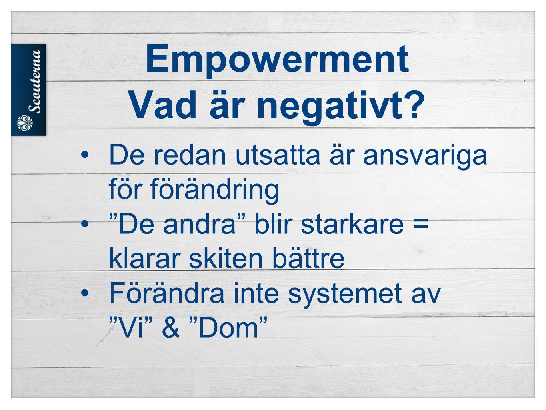 Empowerment Vad är negativt.