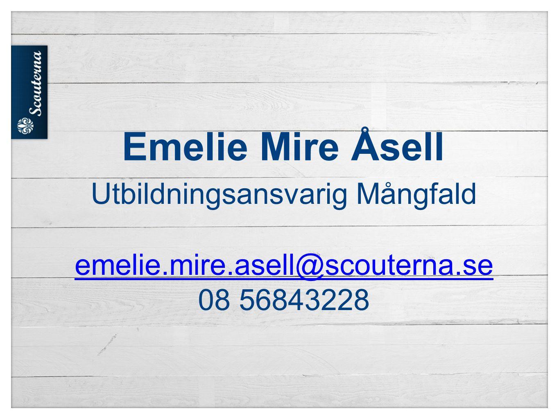 Emelie Mire Åsell Utbildningsansvarig Mångfald emelie.mire.asell@scouterna.se 08 56843228