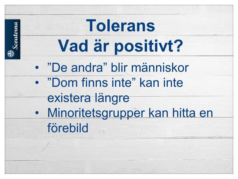 Tolerans Vad är positivt.