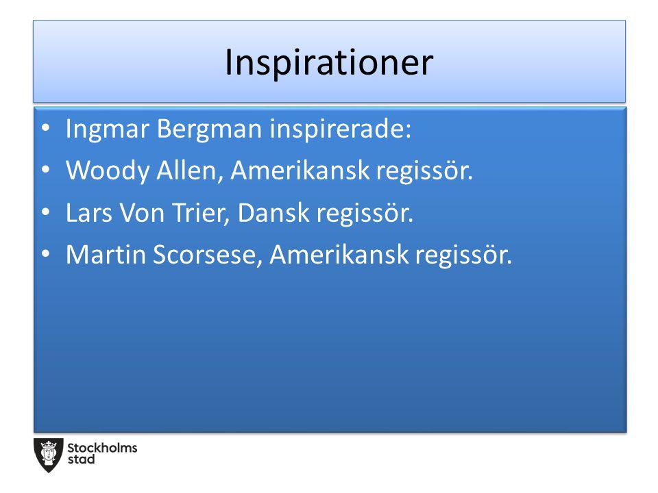 Inspirationer Ingmar Bergman inspirerade: Woody Allen, Amerikansk regissör.