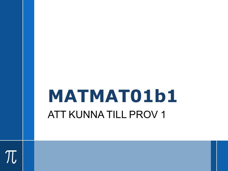 MATMAT01b1 ATT KUNNA TILL PROV 1