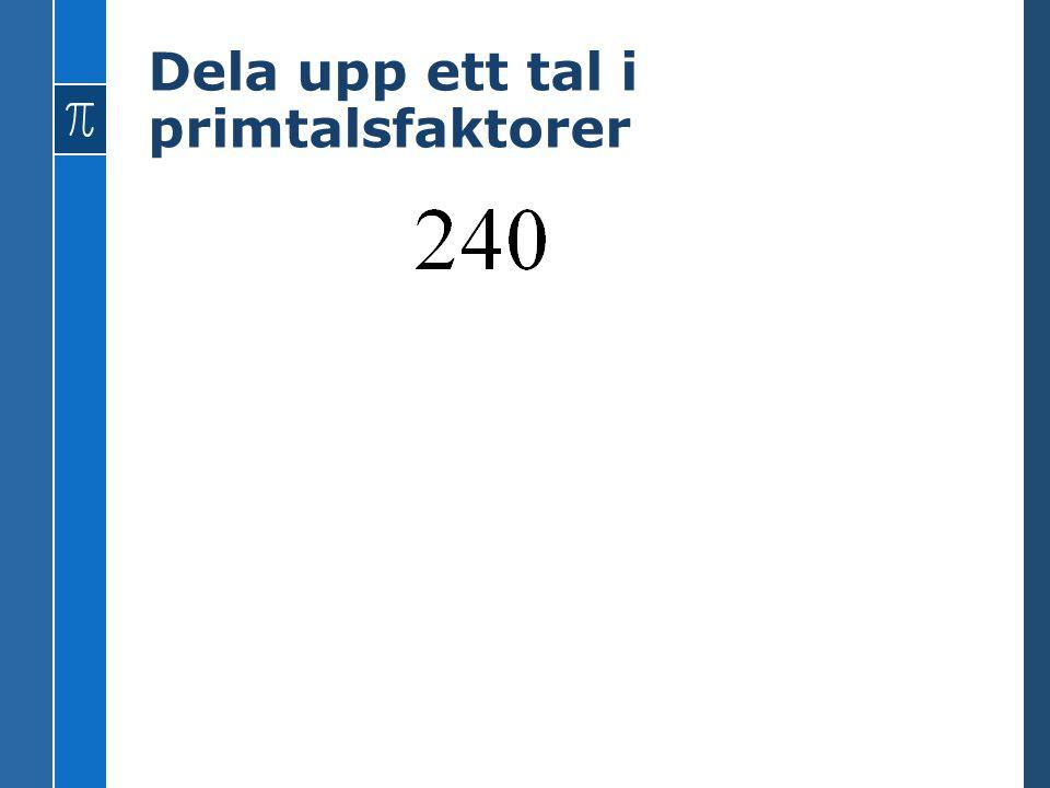 Dela upp ett tal i primtalsfaktorer