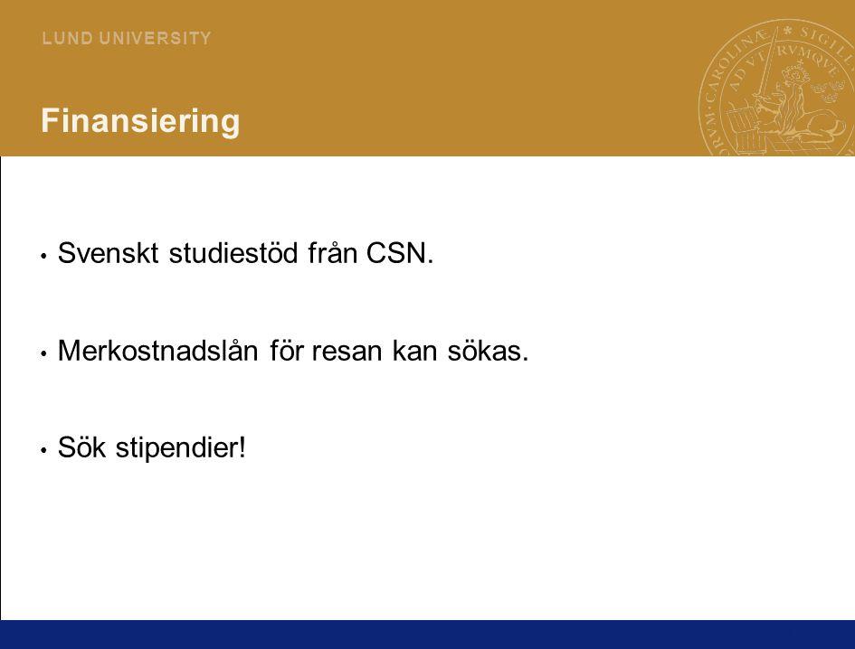 13 L U N D U N I V E R S I T Y Finansiering Svenskt studiestöd från CSN.