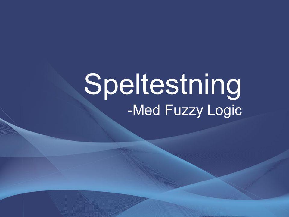 Speltestning -Med Fuzzy Logic