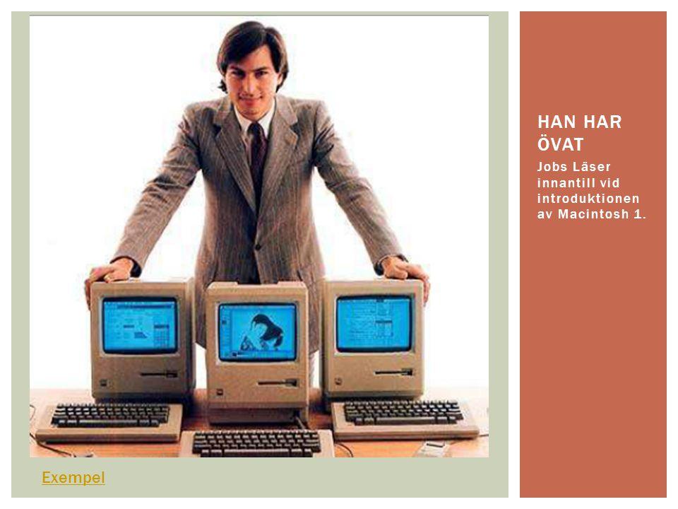 Jobs Läser innantill vid introduktionen av Macintosh 1. HAN HAR ÖVAT Exempel